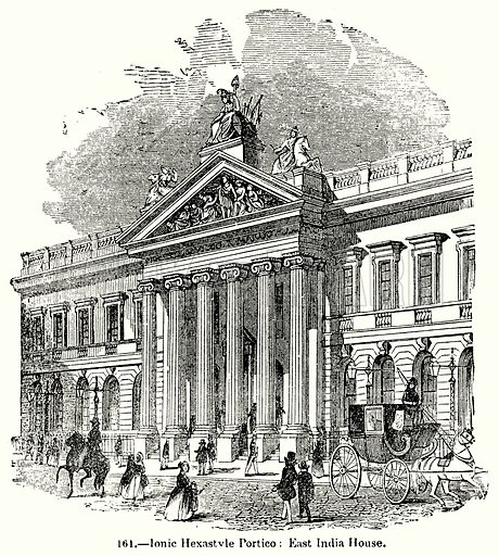 Ionic Hexastyle Portico: East India House. Illustration for Knight's Pictorial Gallery of Arts (London Printing and Publishing, c 1860).