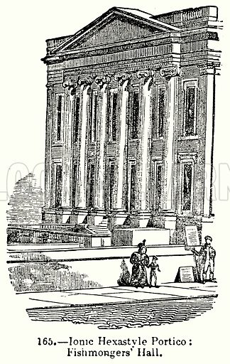 Ionic Hexastyle Portico: Fishmongers' Hall. Illustration for Knight's Pictorial Gallery of Arts (London Printing and Publishing, c 1860).