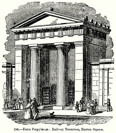 Doric Propylaeum: Railway Terminus, Euston Square. Illustration for Knight's Pictorial Gallery of Arts (London Printing and Publishing, c 1860).