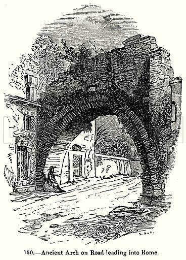 Ancient Arch on Road leading into Rome. Illustration for Knight's Pictorial Gallery of Arts (London Printing and Publishing, c 1860).