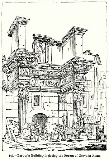 Part of a Building inclosing the Forum of Nerva at Rome. Illustration for Knight's Pictorial Gallery of Arts (London Printing and Publishing, c 1860).