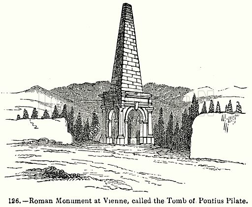 Roman Monument at Vienne, called the Tomb of Pontius Pilate. Illustration for Knight