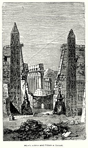 Obelisks and Pillars at Luxor. Illustration for Knight's Pictorial Gallery of Arts (London Printing and Publishing, c 1860).