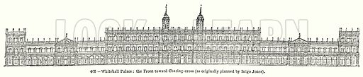 Whitehall Palace: the Front toward Charing-Cross (As Originally Planned by Inigo Jones). Illustration for Knight's Pictorial Gallery of Arts (London Printing and Publishing, c 1860).