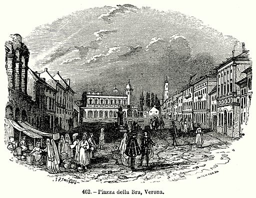 Piazza della Bra, Verona. Illustration for Knight's Pictorial Gallery of Arts (London Printing and Publishing, c 1860).