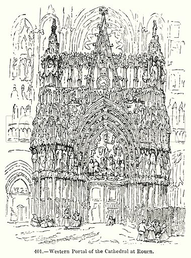 Western Portal of the Cathedral at Rouen. Illustration for Knight's Pictorial Gallery of Arts (London Printing and Publishing, c 1860).
