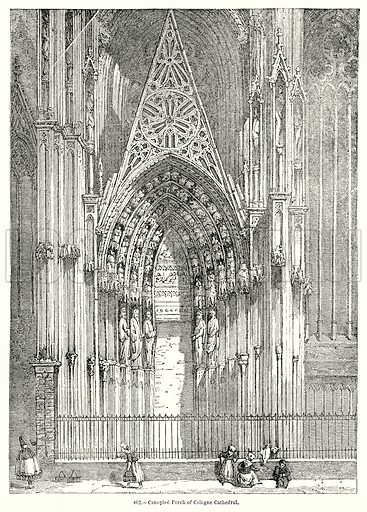 Canopied Porch of Cologne Cathedral. Illustration for Knight's Pictorial Gallery of Arts (London Printing and Publishing, c 1860).