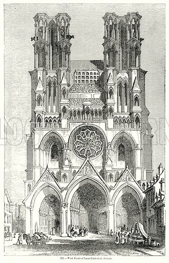 West Front of Laon Cathedral, France. Illustration for Knight's Pictorial Gallery of Arts (London Printing and Publishing, c 1860).
