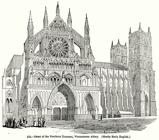 Front of the Northern Transept, Westminster Abbey. (Mostly Early English.) Illustration for Knight's Pictorial Gallery of Arts (London Printing and Publishing, c 1860).