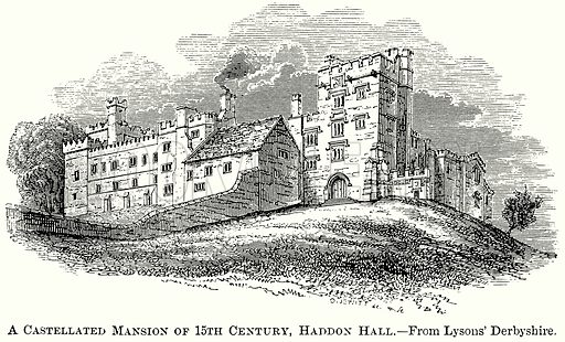 A Castellated Mansion of 15th Century, Haddon Hall. Illustration from The Comprehensive History of England (Gresham Publishing, 1902).