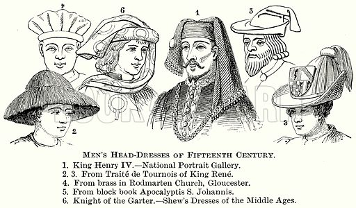 Men's Head-Dresses of Fifteenth Century. 1. King Henry IV – National Portrait Gallery. 2. 3. From Traite de Tournois of King Rene. 4. From Brass in Rodmarten Church, Gloucester. 5. From Block Book Apocalyptis S Johannis. 6. Knight of the Garter. – Shew's Dresses of the Middle Ages. Illustration from The Comprehensive History of England (Gresham Publishing, 1902).