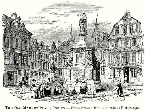 The Old Market Place, Rouen. Illustration from The Comprehensive History of England (Gresham Publishing, 1902).