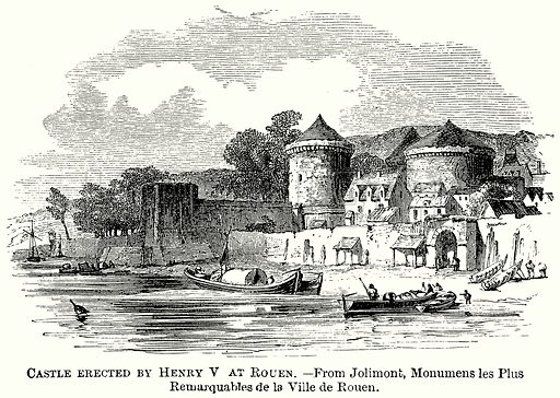 Castle Erected by Henry V at Rouen. Illustration from The Comprehensive History of England (Gresham Publishing, 1902).