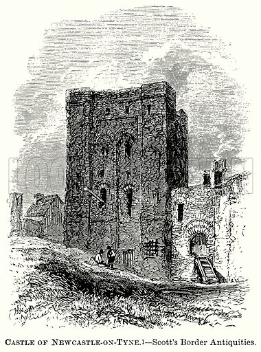 Castle of Newcastle-on-Tyne. – Scott's Border Antiquities. Illustration from The Comprehensive History of England (Gresham Publishing, 1902).