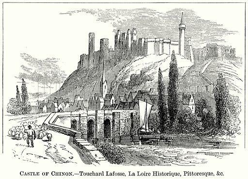 Castle of Chinon. – Touchard Lafosse, La Loire Historique, Pittoresque, &C Illustration from The Comprehensive History of England (Gresham Publishing, 1902).