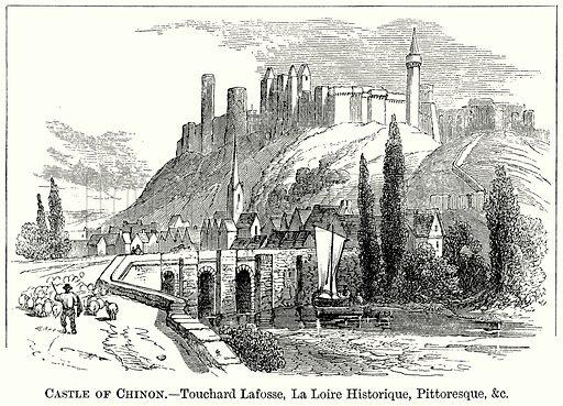 Castle of Chinon. – Touchard Lafosse, La Loire Historique, Pittoresque, &C Illustration from The Comprehensive History of England (Gresham Publishing, 1902).