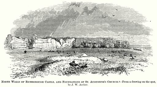 North Walls of Richborough Castle, and Foundations of St Augustine's Church. Illustration from The Comprehensive History of England (Gresham Publishing, 1902).