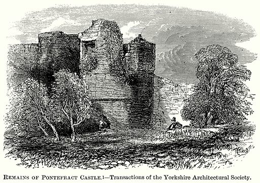 Remains of Pontefract Castle. – Transactions of the Yorkshire Architectural Society. Illustration from The Comprehensive History of England (Gresham Publishing, 1902).