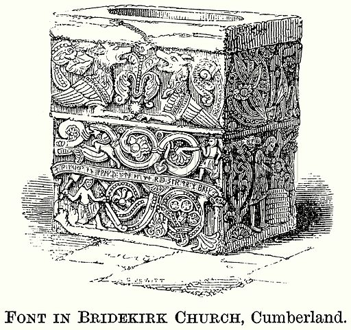 Font in Bridekirk Church, Cumberland. Illustration from The Comprehensive History of England (Gresham Publishing, 1902).