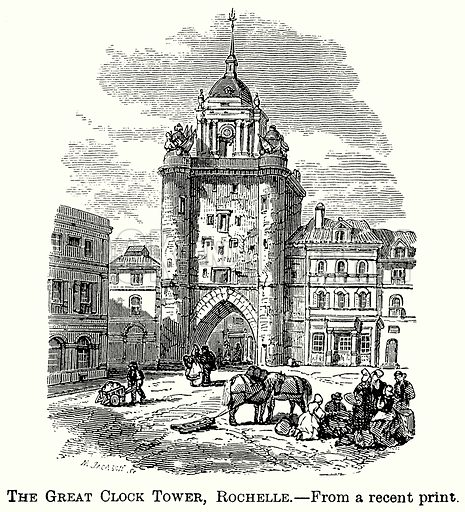 The Great Clock Tower, Rochelle. Illustration from The Comprehensive History of England (Gresham Publishing, 1902).