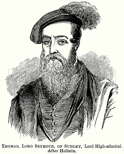 Thomas, Lord Seymour, of Sudley, Lord High-Admiral. Illustration from The Comprehensive History of England (Gresham Publishing, 1902).