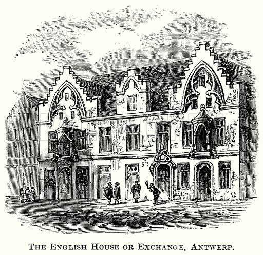 The English House or Exchange, Antwerp. Illustration from The Comprehensive History of England (Gresham Publishing, 1902).