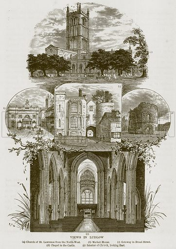 View in Ludlow. (a) Church of St Lawrence from the North-West. (b) Market House. (c) Gateway in Broad Street. (d) Chapel in the Castle. (e) Interior of Church, looking East. Illustration from Our Own Country (Cassell, c 1870).