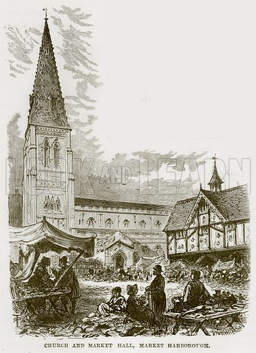 Church and Market Hall, Market Harborough. Illustration from Our Own Country (Cassell, c 1870).