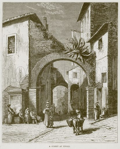 A Street at Tivoli. Illustration for Rome by Francis Wey (Chapman and Hall, 1875).