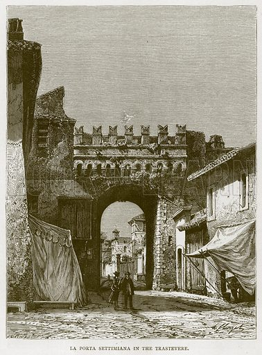 La Porta Settimiana in the Trastevere. Illustration for Rome by Francis Wey (Chapman and Hall, 1875).