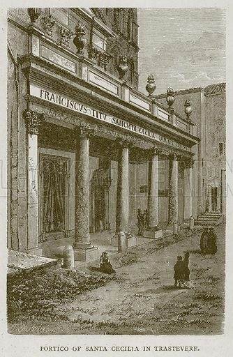 Portico of Santa Cecilia in Trastevere. Illustration for Rome by Francis Wey (Chapman and Hall, 1875).