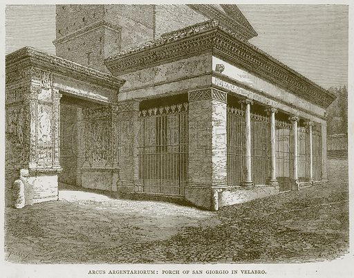 Arcus Argentariorum: Porch of San Giorgio in Velabro. Illustration for Rome by Francis Wey (Chapman and Hall, 1875).