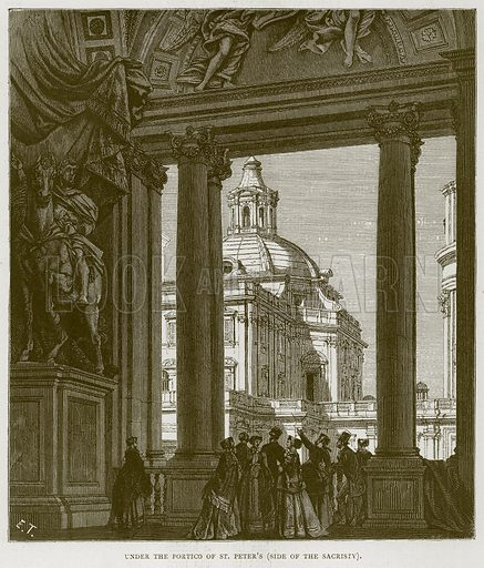Under the Portico of St Peter's (Side of the Sacristy). Illustration for Rome by Francis Wey (Chapman and Hall, 1875).