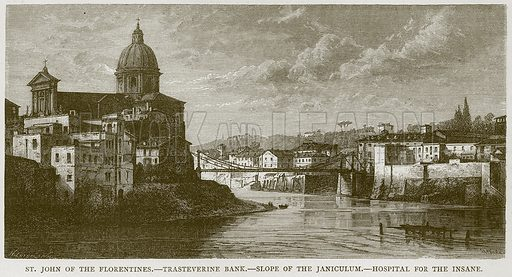 St John of the Florentines. – Trasteverine Bank. – Slope of the Janiculum. – Hospital for the Insane. Illustration for Rome by Francis Wey (Chapman and Hall, 1875).