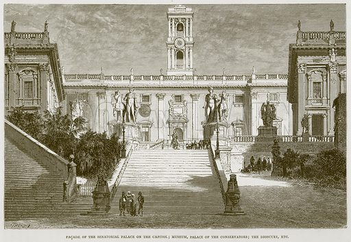 Facade of the Senatorial Palace on the Capitol; Museum, Palace of the Conservators; the Dioscuri, Etc. Illustration for Rome by Francis Wey (Chapman and Hall, 1875).