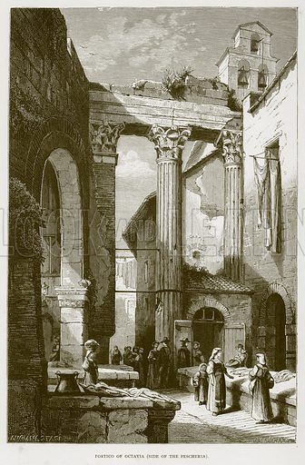 Fortico of Octavia (Side of the Pescheria). Illustration for Rome by Francis Wey (Chapman and Hall, 1875).