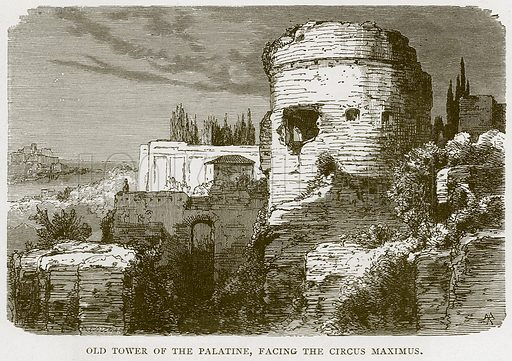 Old Tower of the Palatine, Facing the Circus Maximus. Illustration for Rome by Francis Wey (Chapman and Hall, 1875).