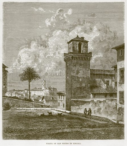Piazza of San Pietro in Vincoli. Illustration for Rome by Francis Wey (Chapman and Hall, 1875).