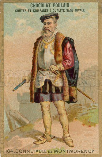 Constable Montmorency, the Duke of Montmorency.  French educational card, late 19th century.