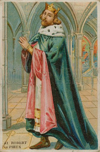 King Robert II, called the Pious (French: le Pieux) or the Wise (French: le Sage). French educational card, late 19th century.