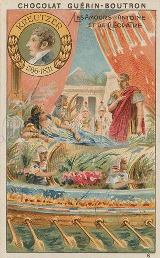 Kreutzer, Les Amours d'Antoine et de Cleopatra.  Card published by Guerin-Boutron, c 1900.  Chromolithograph.