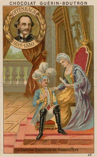 Offenbach, La Grande Duchesse de Gerolstein.  Card published by Guerin-Boutron, c 1900.  Chromolithograph.