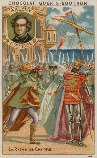 Halevy, La Reine de Chypre.  Card published by Guerin-Boutron, c 1900.  Chromolithograph.