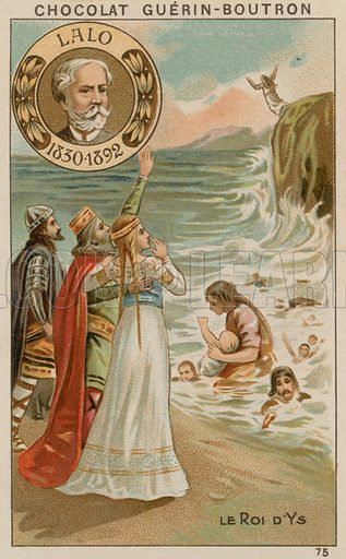Lalo, Le Roi d'Ys.  Card published by Guerin-Boutron, c 1900.  Chromolithograph.