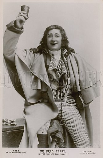 Mr Fred Terry, in The Scarlett Pimpernell.