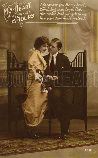 My Heart is Yours. Caption reads: 'I do not ask you for my heart, Which long since to you fled, But rather that you give to me, Your own dear heart instead'. Romantic postcard showing couple with roses.