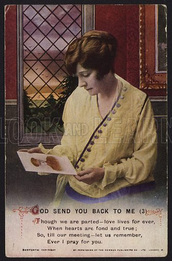 World War I postcard. Caption reads: 'God send you back to me. Though we are parted - love lives for ever, When hearts are fond and true; So, till our meeting - let us remember, Ever I pray for you'. Copyright of Bamforth. Words reproduced by permission of the Newman Publishing Co Ltd, London.