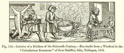 """Interior of a Kitchen of the Sixteenth Century.-Fac-simile from a Woodcut in the """"Calendarium Romanum"""" of Jean Staeffler, folio, Tubingen, 1518. Illustration for Manners, Customs, and Dress during the Middle Ages by Paul Lacroix (Bickers, c 1890)."""