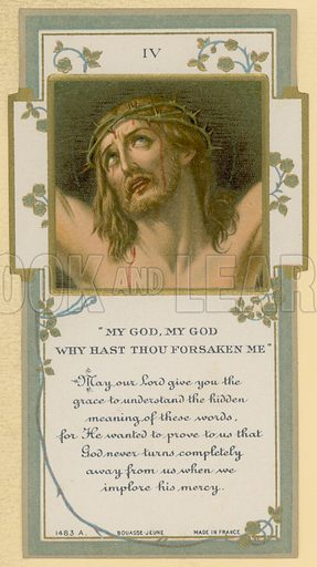 My God, My God, Why Hast Thou Forsaken Me. Holy card printed in France by Bouasse Jeune, Paris.