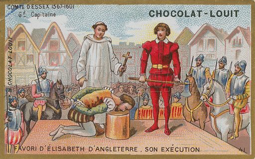 Execution of the Earl of Essex, favourite of Queen Elizabeth I of England, 1601. Chocolat-Louit card.